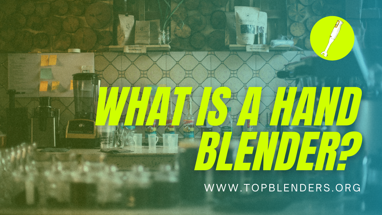What is a hand blender?