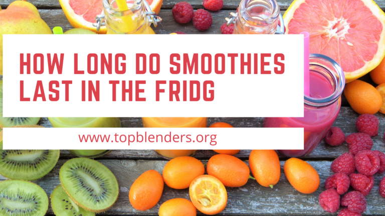 How long do smoothies last in the fridg